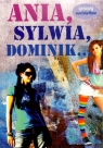 Ania, Sylwia, Dominik