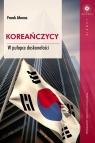 Koreańczycy W pułapce doskonałości Ahrens Frank