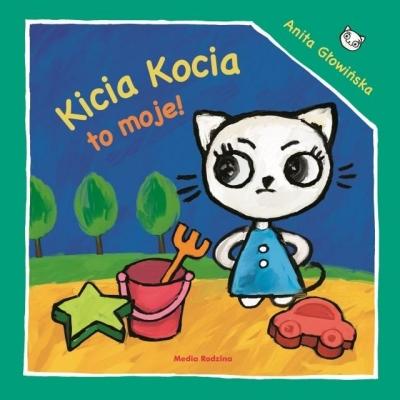 Kicia Kocia to moje! Anita Głowińska