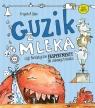 Guzik z mleka czyli fantastyczne eksperymenty dla ciekawych świata Zięba Krzysztof