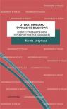 Literatura jako ćwiczenie duchowe. Dzieło Czesława Miłosza w Jarzyńska Karina
