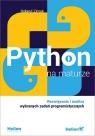Python na maturze. Rozwiązania i analiza wybranych zadań Zimek Roland