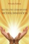 Skuteczne uzdrawianie metodą Domančicia