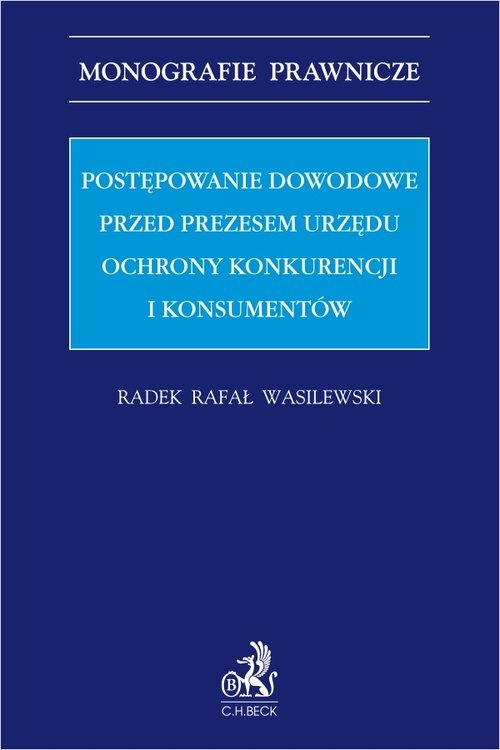 Postępowanie dowodowe przed Prezesem Urzędu Ochrony Konkurencji i Konsumentów Wasilewski Radek Rafał