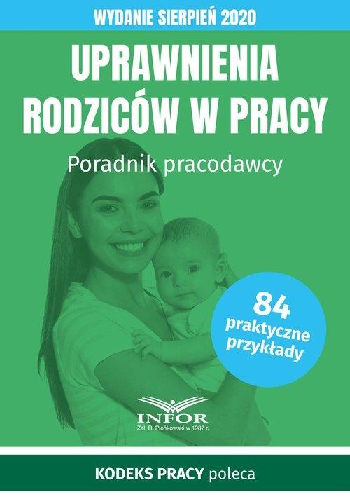 Uprawnienia rodziców w pracy.Wydanie sierpień 2020