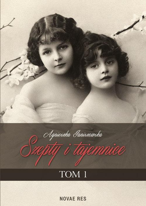 Szepty i tajemnice Tom 1 Janiszewska Agnieszka