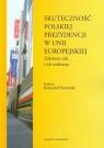 Skuteczność polskiej prezydencji w Unii Europejskiej Założone cele i