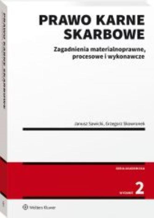 Prawo karne skarbowe Zagadnienia materialnoprawne procesowe i wykonawcze Sawicki Janusz, Skowronek Grzegorz