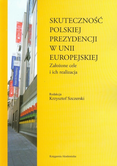 Skuteczność polskiej prezydencji w Unii Europejskiej