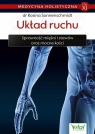 Medycyna holistyczna. Tom 11. Układ ruchu
