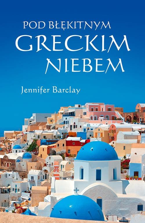 Pod błękitnym greckim niebem Barclay Jennifer