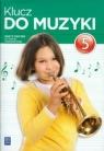 Klucz do muzyki 5 Zeszyt ćwiczeń