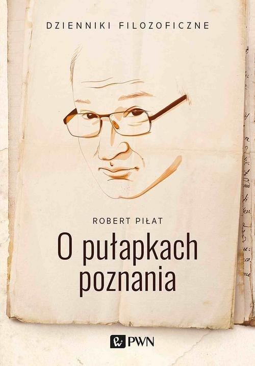 O pułapkach poznania Piłat Robert