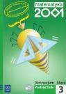 Matematyka 2001 3 Podręcznik z płytą CD Gimnazjum Dubiecka Anna, Dubiecka-Kruk Barbara, Góralewicz Zbigniew