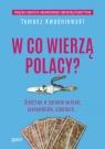 W co wierzą Polacy Śledztwo w sprawie wróżek jasnowidzów, szeptuch? Kwaśniewski Tomasz