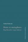 Deus ex metaphora Bóg filozofów i jego funkcje Klemczak Stefan