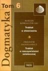 Dogmatyka tom 6  Adamiak Elżbieta Czaja Andrzej Majewski Józef (red.)