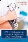 CAF w doskonaleniu zarządzania jakością usług medycznych M. Stawicka