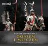 Ogniem i Mieczem  (Audiobook) Sienkiewicz Henryk