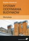 Systemy oddymiania budynków Wentylacja Mizieliński Bogdan