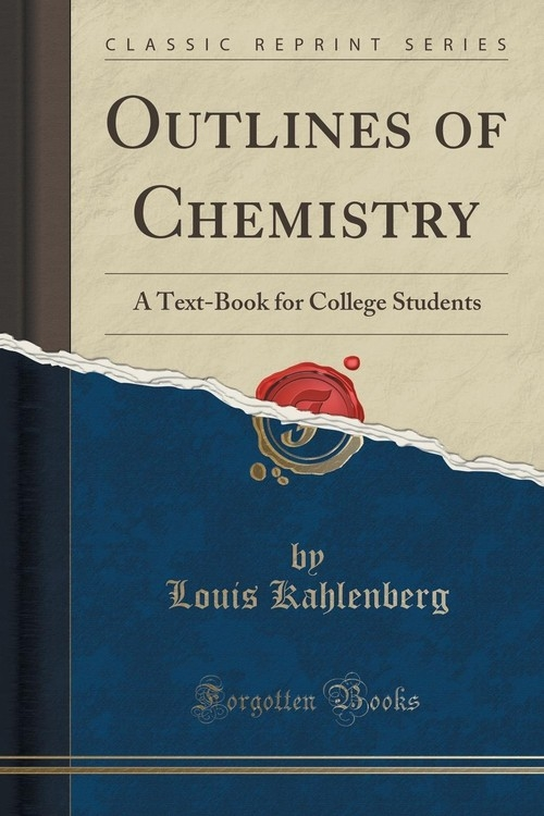 Outlines of Chemistry Kahlenberg Louis
