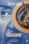 Galileusz. Heretyk, który poruszył wszechświat Livio Mario