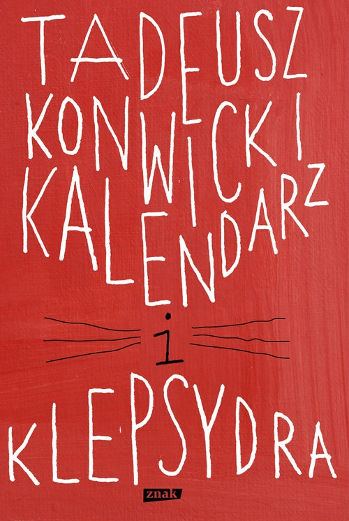 Kalendarz i klepsydra Konwicki Tadeusz