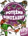 Potężne dinozaury Zabawy z naklejkami