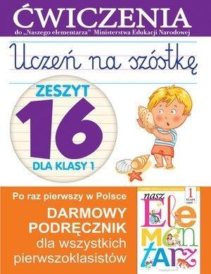 Uczeń na szóstkę Zeszyt 16 dla klasy 1 Wiśniewska Anna