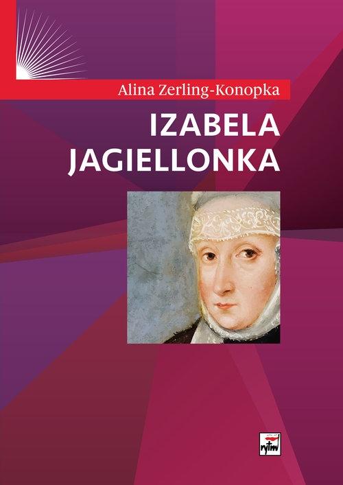 Izabela Jagiellonka Zerling-Konopka Alina