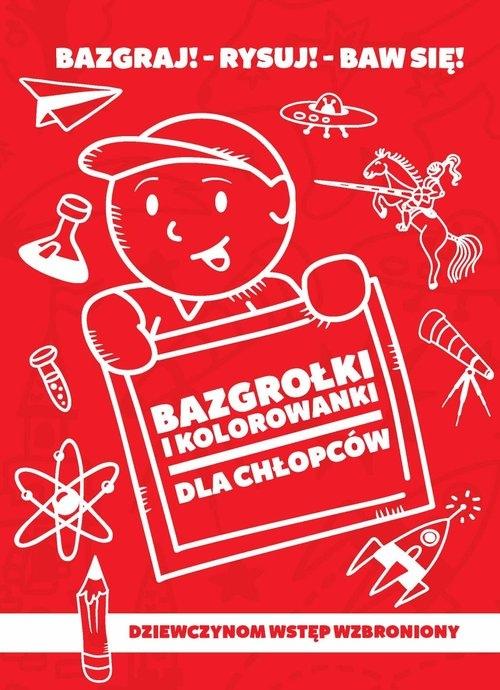 Bazgrołki i kolorowanki dla chłopców Baturo Iwona