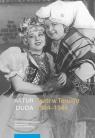 Teatr w Toruniu 1904-1944 Opowieść performatyczna Duda Artur