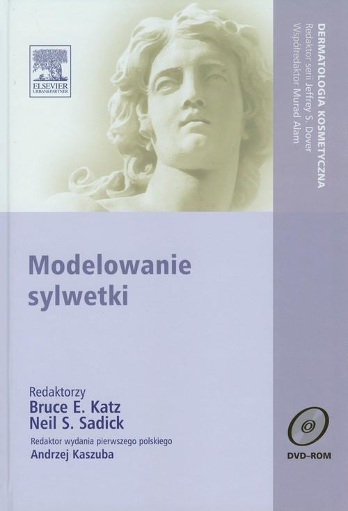 Modelowanie sylwetki z płytą DVD Katz Bruce E., Sadick Neil S.