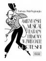 Amerykański musical teatralny i filmowy w zwierciadle groteski Pitak-Piaskowska Barbara