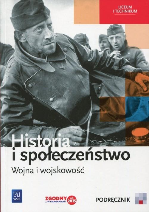 Historia i społeczeństwo Wojna i wojskowość Podręcznik wieloletni Markowicz Marcin, Pytlińska Olga, Wyroda Agata