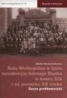Rola Wielkopolan w życiu narodowym Górnego Śląska w końcu XIX i na początku XX wieku