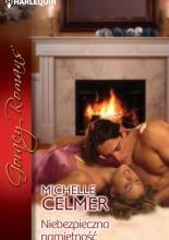 Niebezpieczna namiętność Michelle Celmer