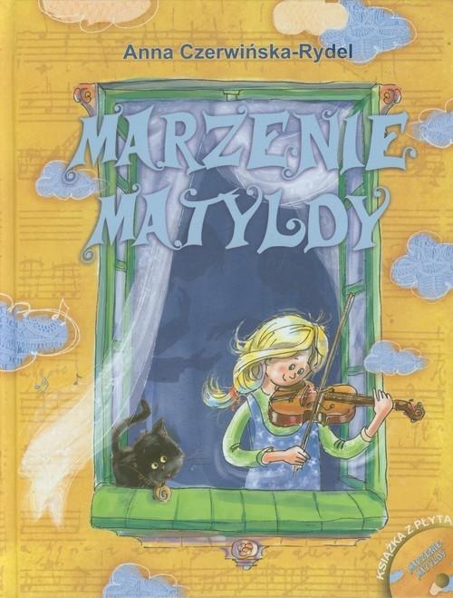 Marzenie Matyldy z płytą CD Czerwińska-Rydel Anna