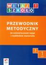 Witaj szkoło! 3 Przewodnik metodyczny część 1 z płytą CD Babicka Joanna, Korcz Anna, Kuc Elżbieta
