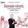 Savoir-vivre, czyli jak ułatwić sobie... audiobook Wojciech S. Wocław