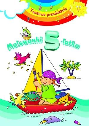 Malowanki 5-latka. Tęczowe przedszkole Elżbieta Lekan