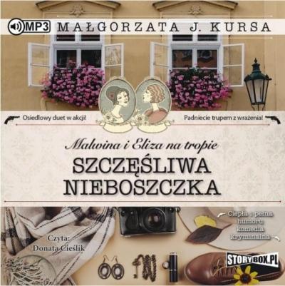 Malwina i Eliza na tropie T.1 Szczęśliwa nieboszczka (Audiobook) Małgorzata J. Kursa