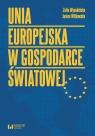 Unia Europejska w gospodarce światowej Wysokińska Zofia, Witkowska Janina
