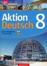 Aktion Deutsch. Język niemiecki. Podręcznik. Klasa 8 (z 2 CD audio). Szkoła Potapowicz Anna