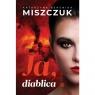 Ja, diablica (wydanie 2020) Katarzyna Berenika Miszczuk
