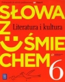 Słowa z uśmiechem 6 Literatura i kultura Podręcznik ze Słowniczkiem