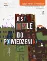 Jest tyle do powiedzenia 2 Język polski Podręcznik Część 2