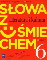 Słowa z uśmiechem 6 Literatura i kultura Podręcznik ze Słowniczkiem Horwath Ewa, Żegleń Anita