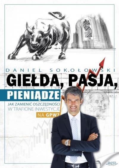 Giełda, pasja, pieniądze! - Daniel Sokołowski - książka