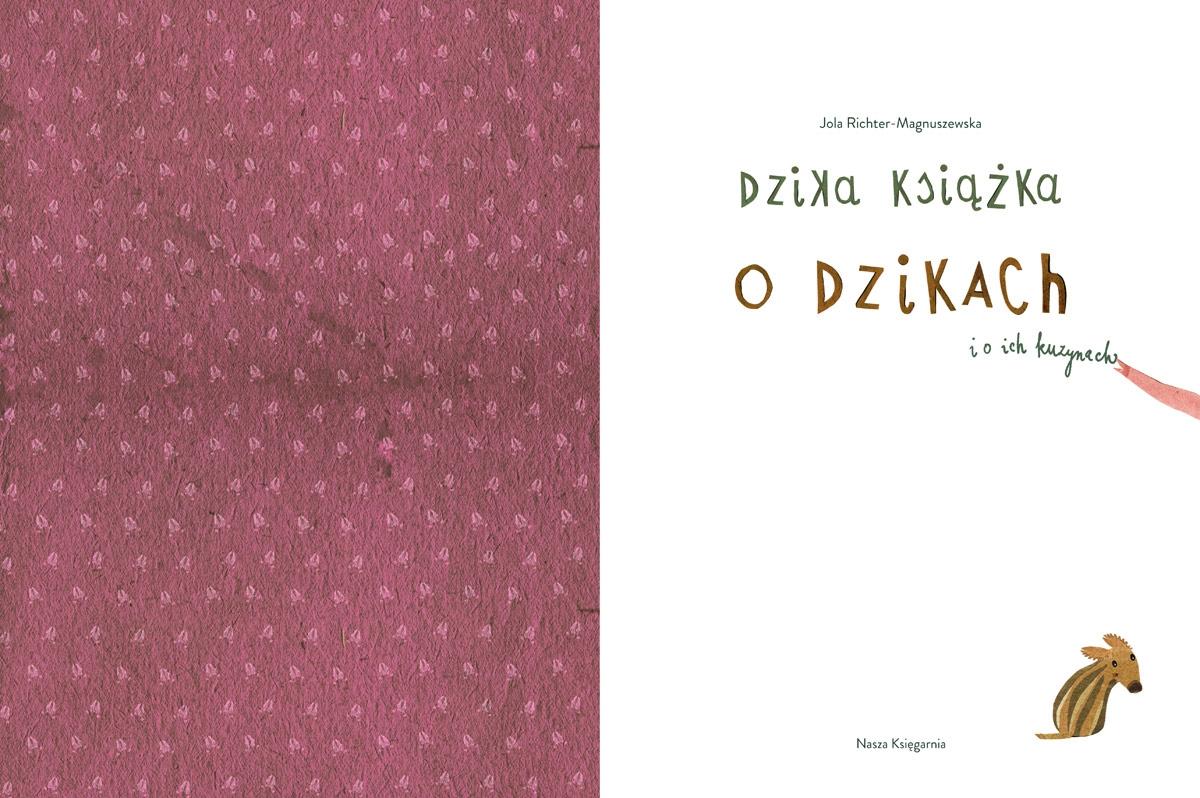 Dzika książka o dzikach i o ich kuzynach Jola Richter-Magnuszewska